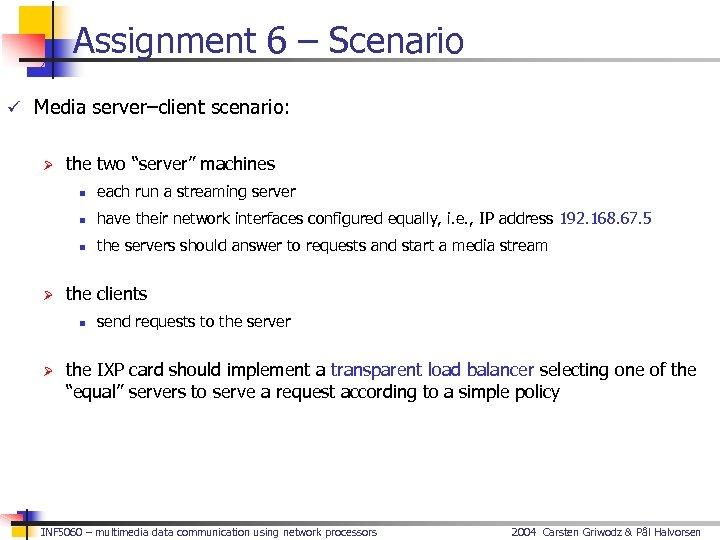 "Assignment 6 – Scenario ü Media server–client scenario: Ø the two ""server"" machines n"