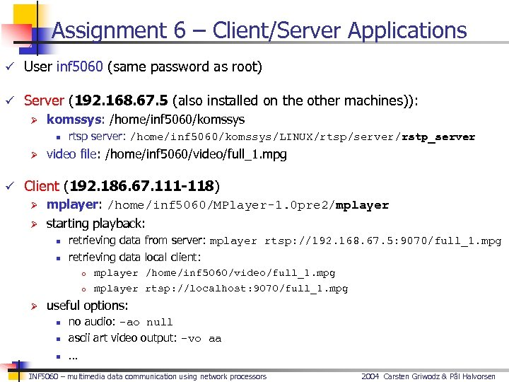 Assignment 6 – Client/Server Applications ü User inf 5060 (same password as root) ü