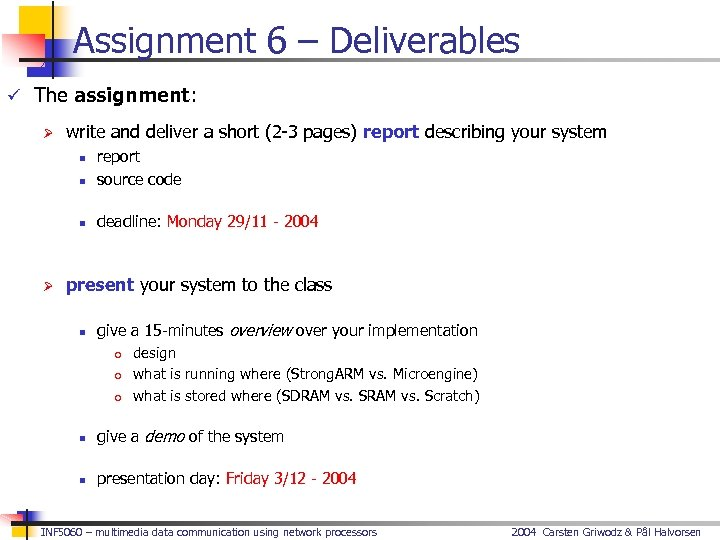 Assignment 6 – Deliverables ü The assignment: Ø write and deliver a short (2