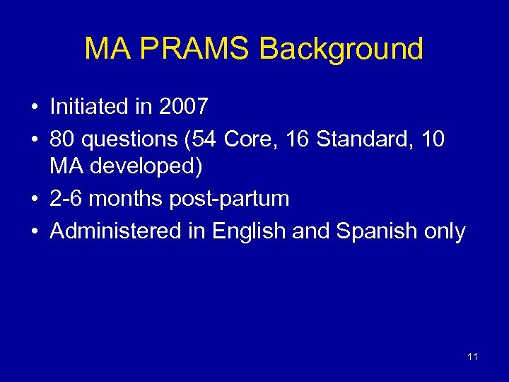 MA PRAMS Background • Initiated in 2007 • 80 questions (54 Core, 16 Standard,