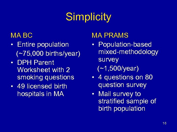 Simplicity MA BC • Entire population (~75, 000 births/year) • DPH Parent Worksheet with