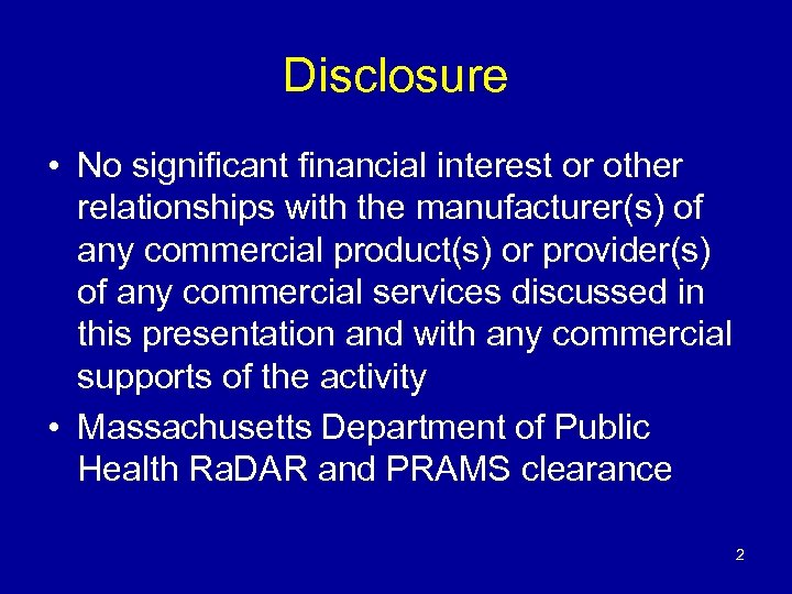 Disclosure • No significant financial interest or other relationships with the manufacturer(s) of any