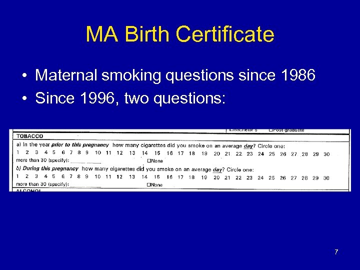 MA Birth Certificate • Maternal smoking questions since 1986 • Since 1996, two questions: