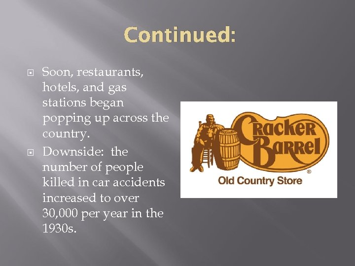 Continued: Soon, restaurants, hotels, and gas stations began popping up across the country. Downside: