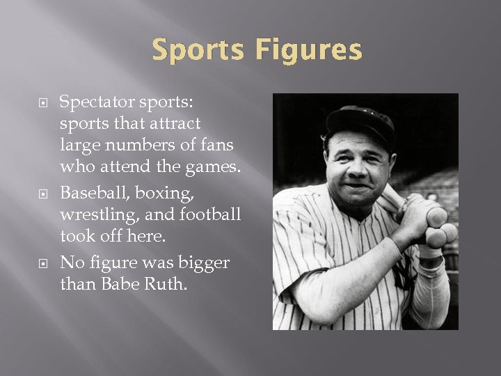 Sports Figures Spectator sports: sports that attract large numbers of fans who attend the