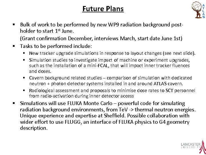 Future Plans § Bulk of work to be performed by new WP 9 radiation