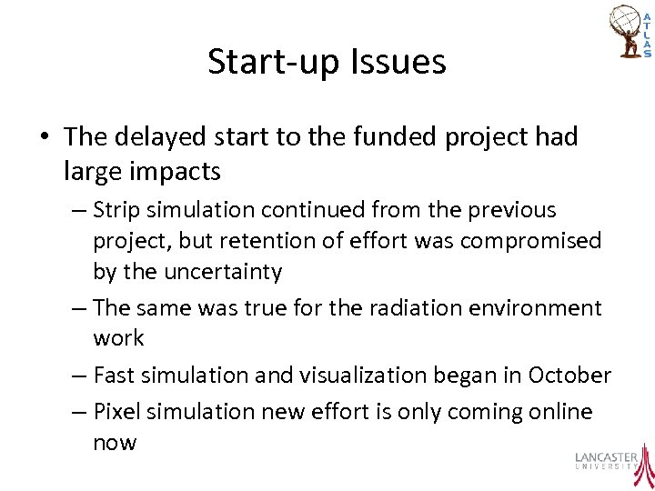 Start-up Issues • The delayed start to the funded project had large impacts –