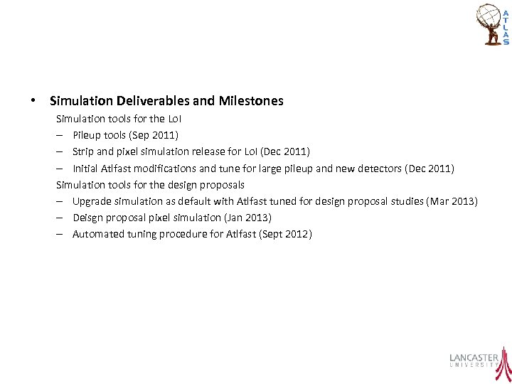 • Simulation Deliverables and Milestones Simulation tools for the Lo. I – Pileup