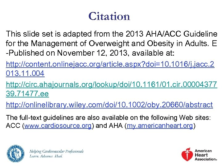 Citation This slide set is adapted from the 2013 AHA/ACC Guideline for the Management