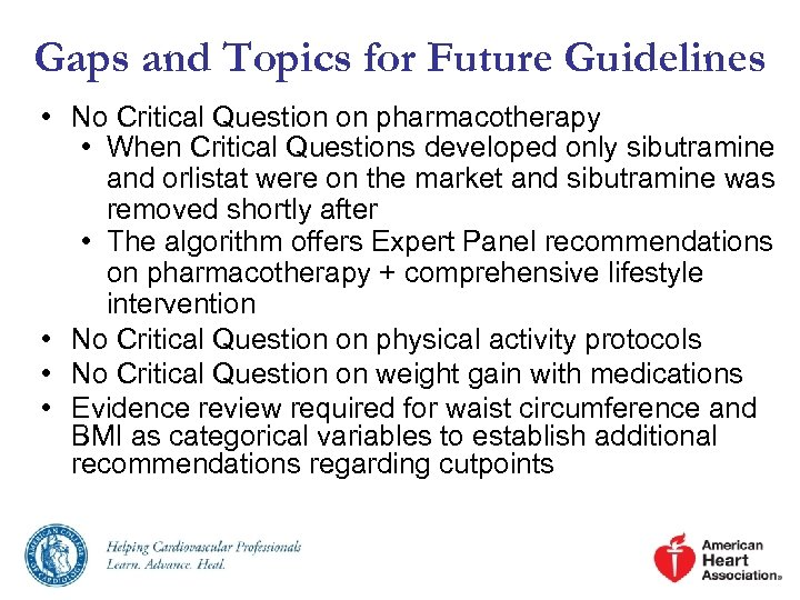 Gaps and Topics for Future Guidelines • No Critical Question on pharmacotherapy • When