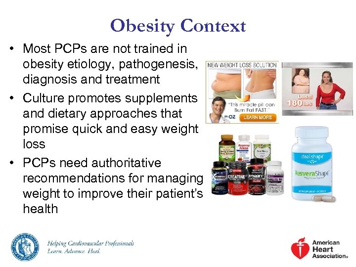 Obesity Context • Most PCPs are not trained in obesity etiology, pathogenesis, diagnosis and