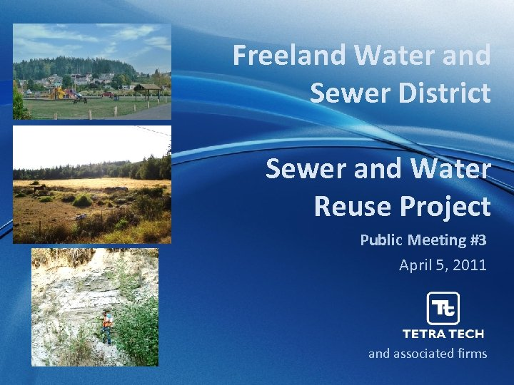 Freeland Water and Sewer District Sewer and Water Reuse Project Public Meeting #3 April