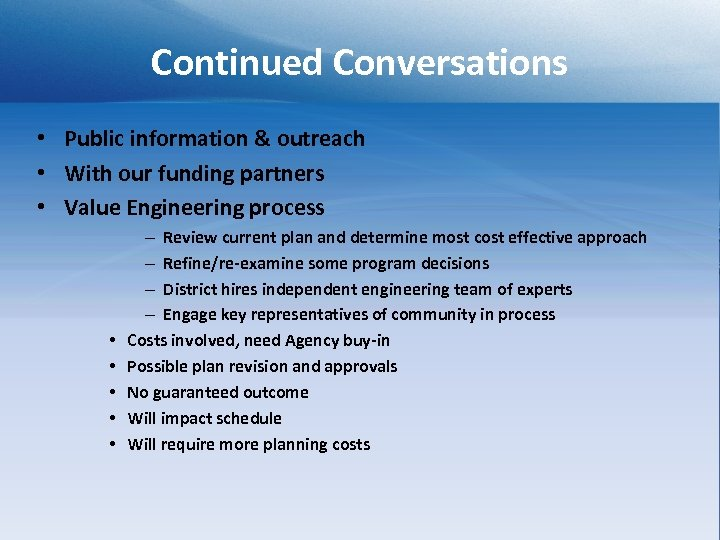 Continued Conversations • Public information & outreach • With our funding partners • Value