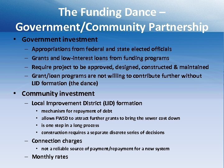 The Funding Dance – Government/Community Partnership • Government investment – – Appropriations from federal