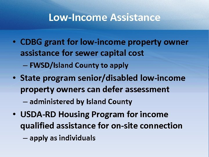 Low-Income Assistance • CDBG grant for low-income property owner assistance for sewer capital cost