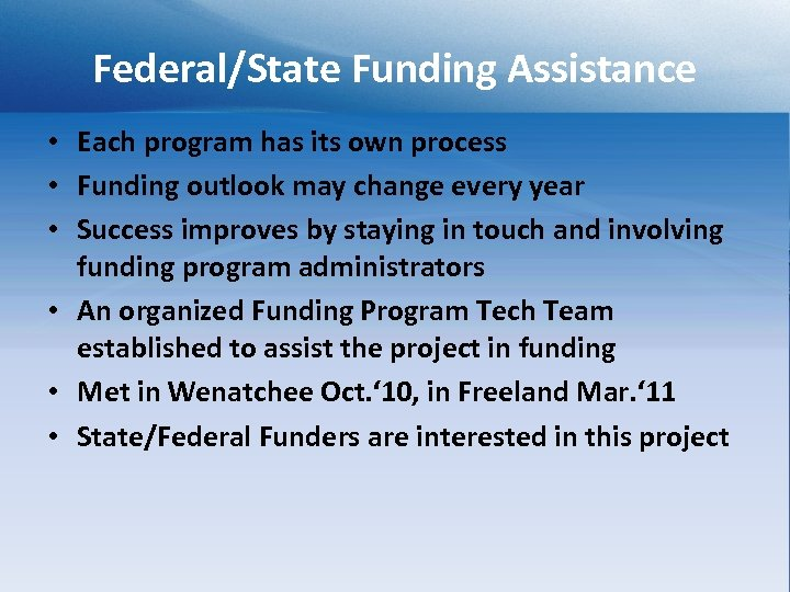 Federal/State Funding Assistance • Each program has its own process • Funding outlook may
