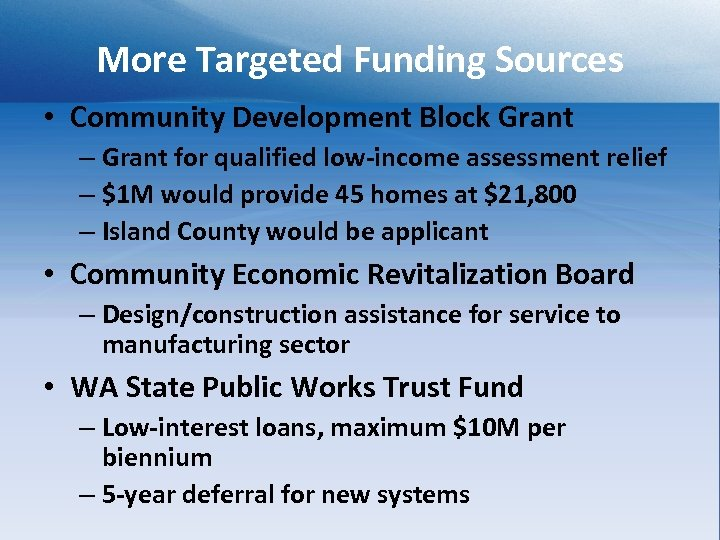 More Targeted Funding Sources • Community Development Block Grant – Grant for qualified low-income