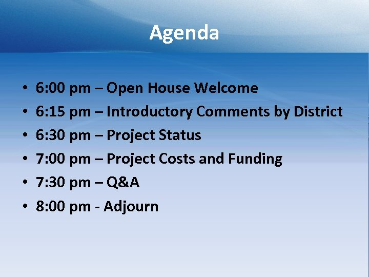 Agenda • • • 6: 00 pm – Open House Welcome 6: 15 pm