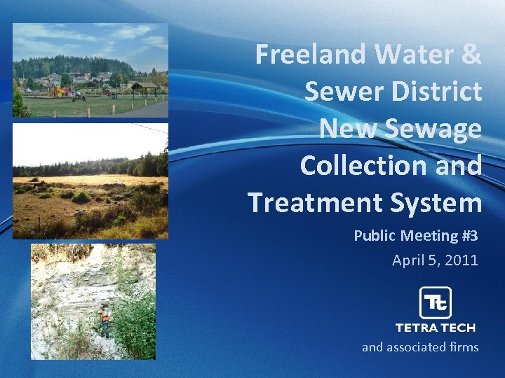 Freeland Water & Sewer District New Sewage Collection and Treatment System Public Meeting #3
