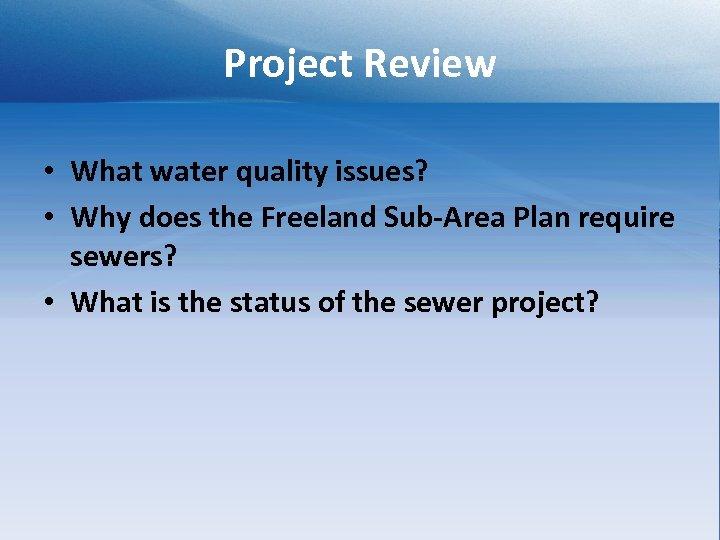 Project Review • What water quality issues? • Why does the Freeland Sub-Area Plan