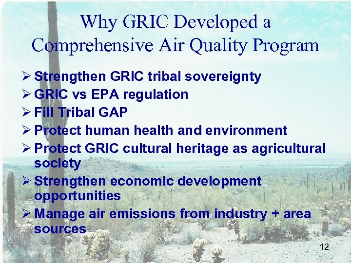 Why GRIC Developed a Comprehensive Air Quality Program Ø Strengthen GRIC tribal sovereignty Ø