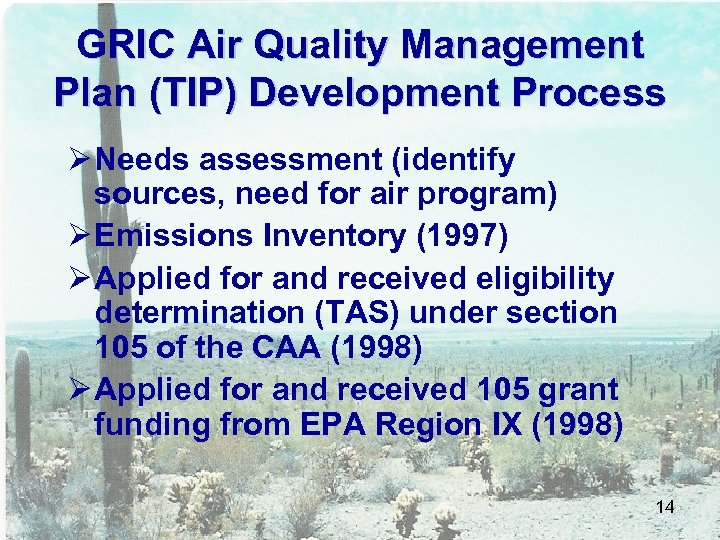 GRIC Air Quality Management Plan (TIP) Development Process Ø Needs assessment (identify sources, need