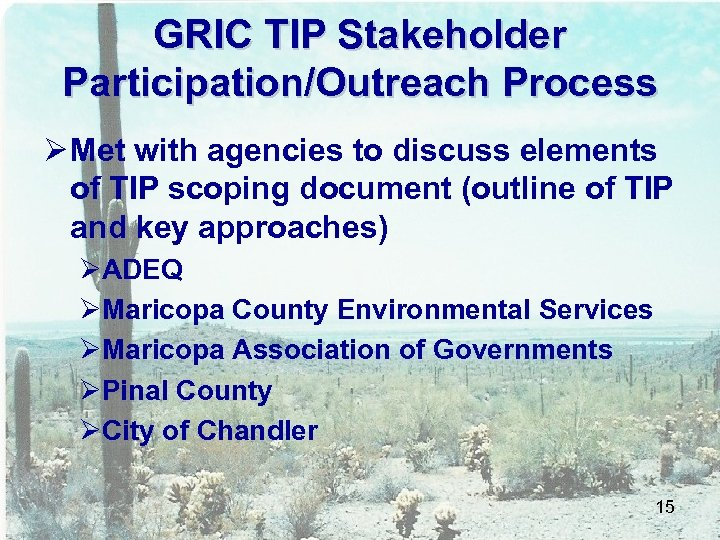 GRIC TIP Stakeholder Participation/Outreach Process Ø Met with agencies to discuss elements of TIP