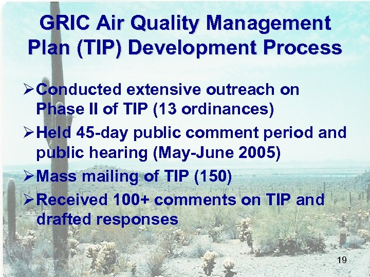 GRIC Air Quality Management Plan (TIP) Development Process Ø Conducted extensive outreach on Phase