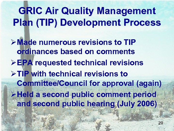 GRIC Air Quality Management Plan (TIP) Development Process Ø Made numerous revisions to TIP