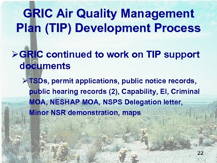 GRIC Air Quality Management Plan (TIP) Development Process Ø GRIC continued to work on
