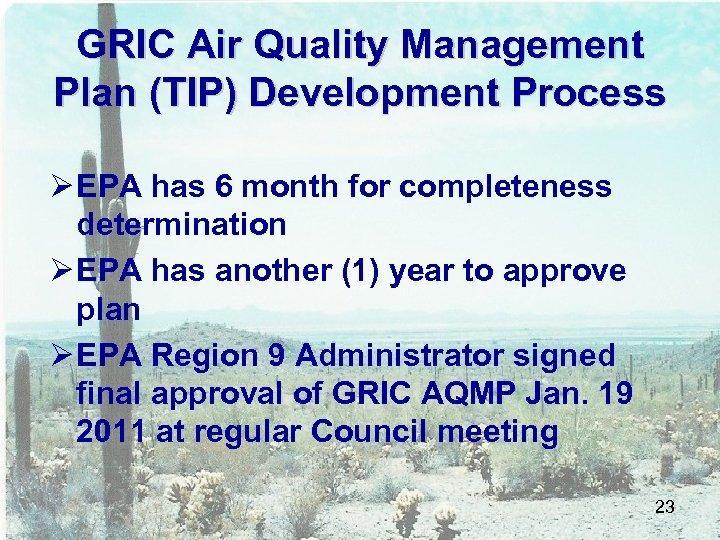 GRIC Air Quality Management Plan (TIP) Development Process Ø EPA has 6 month for