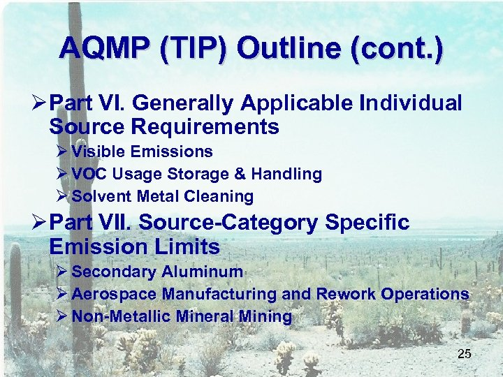 AQMP (TIP) Outline (cont. ) Ø Part VI. Generally Applicable Individual Source Requirements Ø