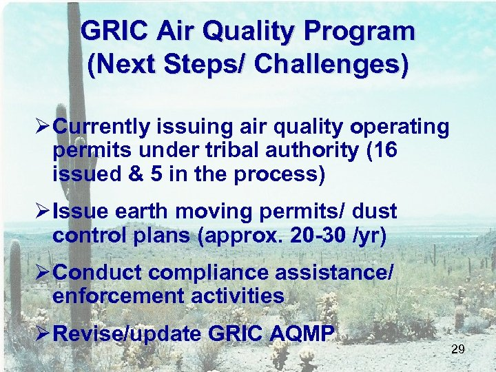 GRIC Air Quality Program (Next Steps/ Challenges) Ø Currently issuing air quality operating permits