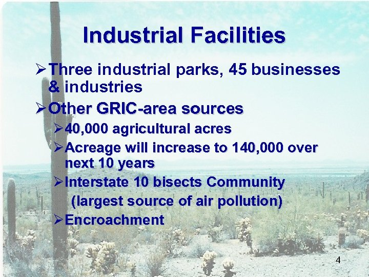 Industrial Facilities Ø Three industrial parks, 45 businesses & industries Ø Other GRIC-area sources