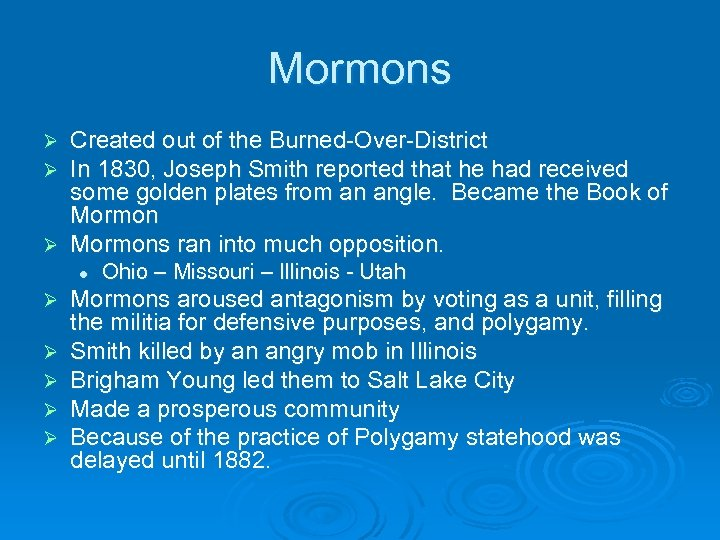 Mormons Created out of the Burned-Over-District In 1830, Joseph Smith reported that he had