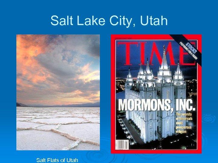 Salt Lake City, Utah Salt Flats of Utah