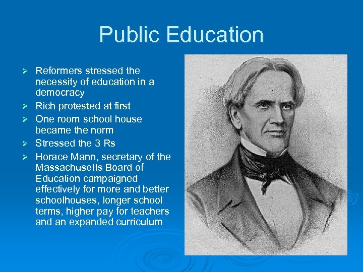 Public Education Ø Ø Ø Reformers stressed the necessity of education in a democracy