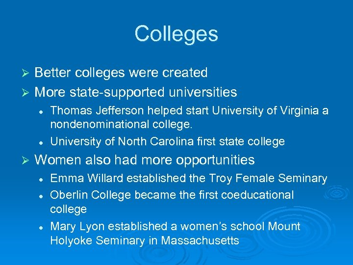 Colleges Better colleges were created Ø More state-supported universities Ø l l Ø Thomas