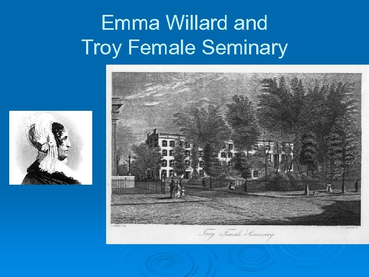 Emma Willard and Troy Female Seminary