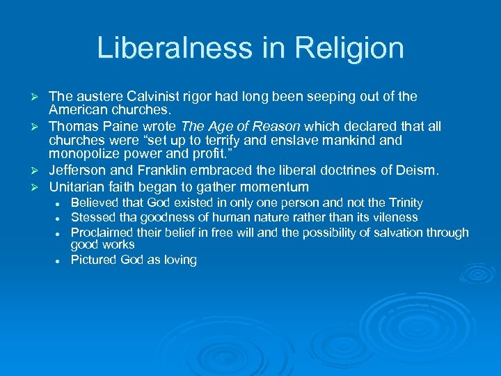 Liberalness in Religion The austere Calvinist rigor had long been seeping out of the