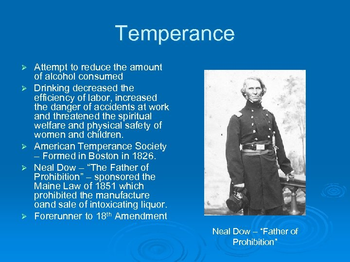Temperance Ø Ø Ø Attempt to reduce the amount of alcohol consumed Drinking decreased