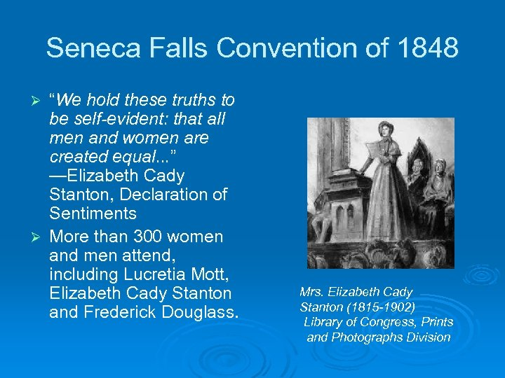 "Seneca Falls Convention of 1848 ""We hold these truths to be self-evident: that all"