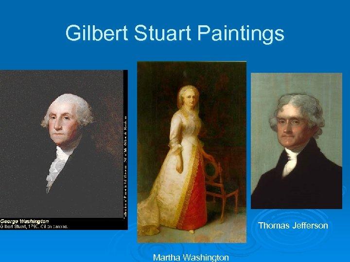 Gilbert Stuart Paintings Thomas Jefferson Martha Washington