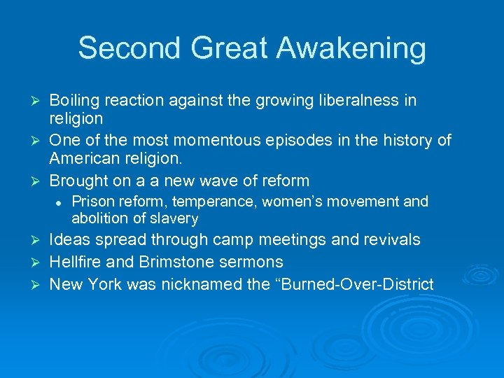 Second Great Awakening Boiling reaction against the growing liberalness in religion Ø One of