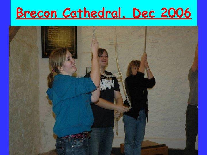 Brecon Cathedral. Dec 2006