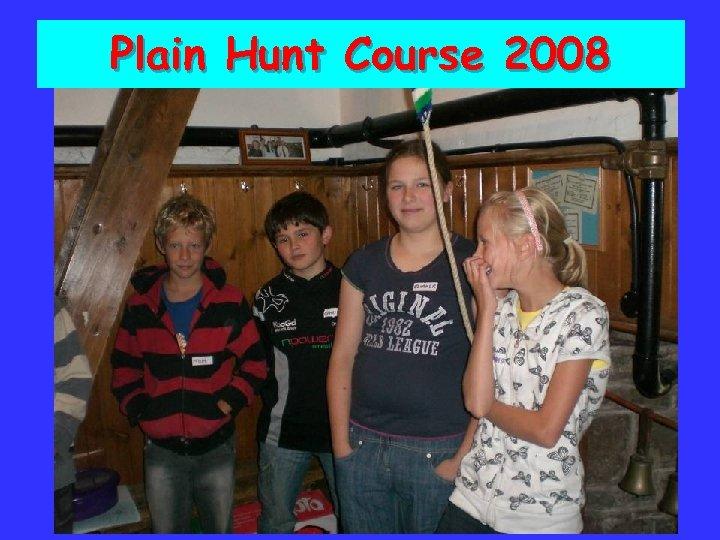 Plain Hunt Course 2008