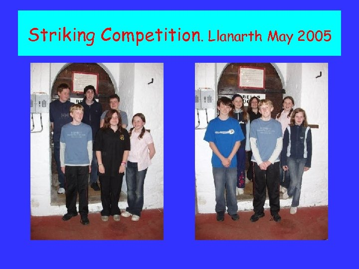 Striking Competition. Llanarth May 2005