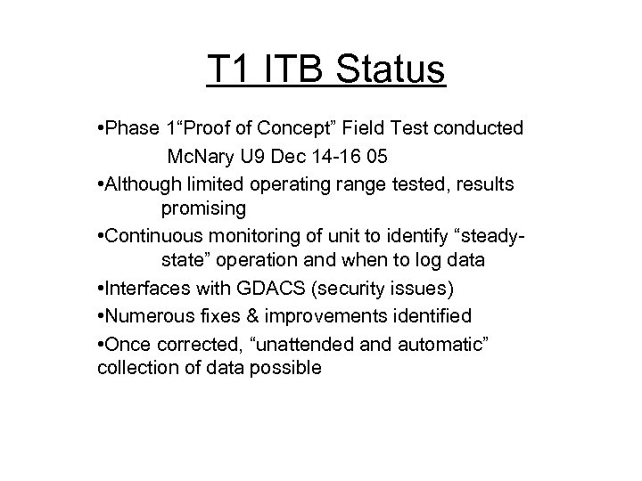 """T 1 ITB Status • Phase 1""""Proof of Concept"""" Field Test conducted Mc. Nary"""