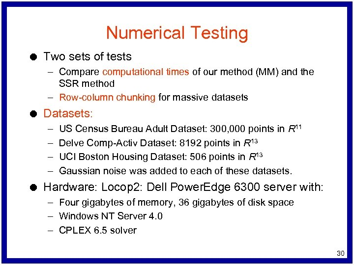 Numerical Testing l Two sets of tests – Compare computational times of our method