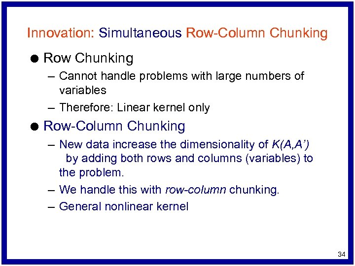 Innovation: Simultaneous Row-Column Chunking l Row Chunking – Cannot handle problems with large numbers